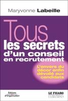 Maryvonne Labeille - Tous les secrets d'un conseil en recrutement