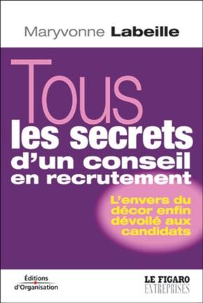 Maryvonne Labeille- Tous les secrets d'un conseil en recrutement