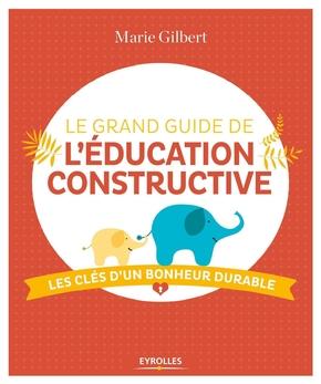 M.Gilbert- Le grand guide de l'éducation constructive