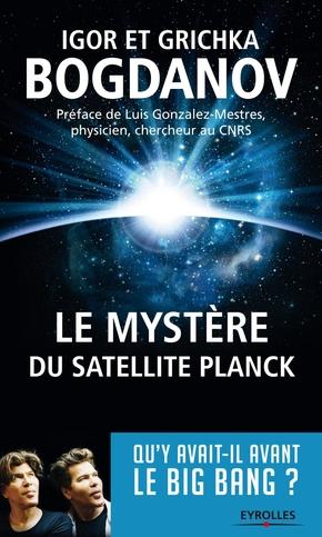 I.Bogdanov, G.Bogdanov- Le mystère du satellite planck