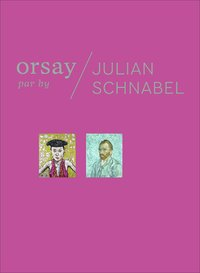 Orsay par julian schnabel/orsay by julian schnabel