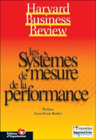 Collectif Harvard Business School Press - Les systèmes de mesure de la performance