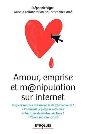 Vigne, Stephanie- Amour, emprise et m@nipulation sur internet