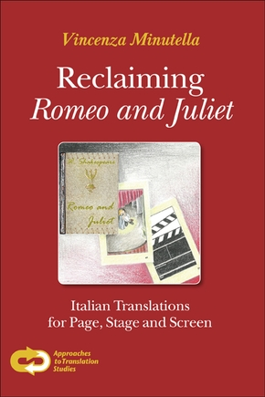 Reclaiming romeo and juliet. italian translations for page, stage and screen
