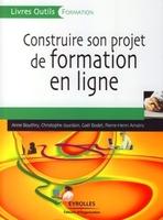 Anne Bouthry, Christophe Jourdain, Gaël Bodet, Pierre-Henri Amalric - Construire son projet de formation en ligne