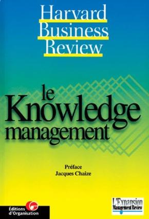 Collectif Harvard Business School Press- Le knowledge management