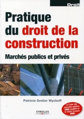 P.Grelier Wyckoff- Pratique du droit de la construction marchés publics et privés