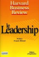 Collectif Harvard Business School Press - Le leadership