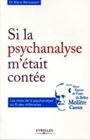Mario Bensasson - Si la psychanalyse m'était contée