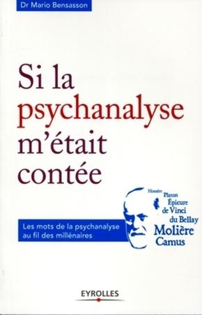 Mario Bensasson- Si la psychanalyse m'était contée