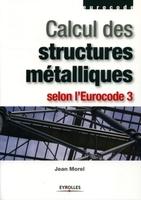 Jean Morel - Calcul des structures métalliques selon l'eurocode 3