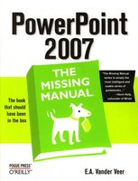 PowerPoint 2007 - The Missing Manual