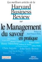 Collectif Harvard Business School Press - Le management du savoir en pratique