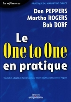 Don Peppers, Martha Rogers, Bob Dorf - Le one to one en pratique