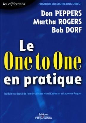Don Peppers, Martha Rogers, Bob Dorf- Le one to one en pratique