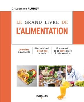 Laurence Plumey- Le grand livre de l'alimentation
