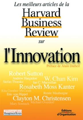 Collectif Harvard Business School Press- Les meilleurs articles de la harvard business sur l'innovation