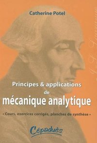 Principes et applications de mécanique analytique