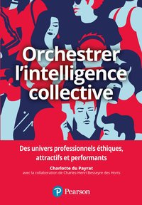 Orchestrer l'intelligence collectivre