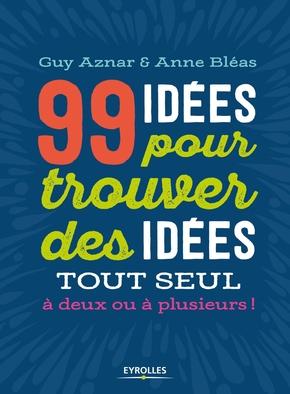 G.Aznar, A.Bléas- 99 idées pour trouver des idées
