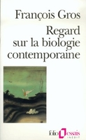 Regard sur la biologie contemporaine