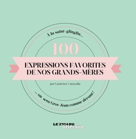 100 expressions favorites de nos grands-mères