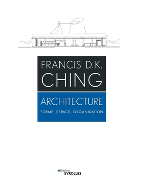 F.Ching- Architecture : Forme, espace, organisation