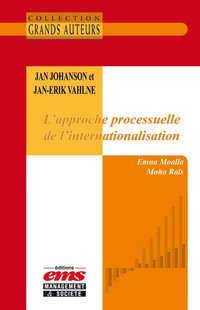 Jan johanson et jan-erik vahlne - l'approche processuelle de l'internationalisation