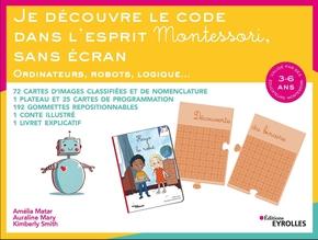 A.Matar, A.Mary, K.Smith- Je découvre le code dans l'esprit Montessori, sans écran