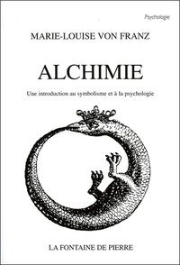 Alchimie - une introduction au symbolisme et à la psychologie