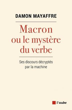 Macron ou le mystère du verbe - ses discours décryp - Damon Mayaffre -  Librairie Eyrolles