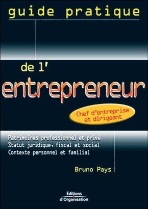 Bruno Pays- Guide pratique de l'entrepreneur