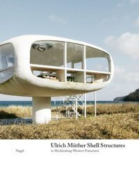 Ulrich Müther - Shell Structures