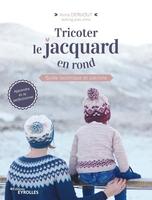 A.Dervout - Tricoter le jacquard en rond