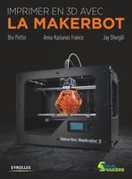 J.Shergill, B.Pettis, A.France - Imprimer en 3d avec la makerbot