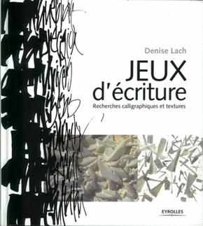 D.Lach- Jeux d'ecriture. recherches calligraphiques et textures