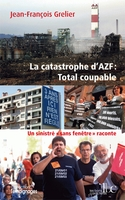 La catastrophe d'AZF : Total coupable