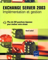 Exchange Server 2003 - Implémentation et gestion