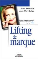 J.-M.Lehu, A.Bontour - Lifting de marque comment la marque doit-elle lutter contre les effets du vieillissement ?
