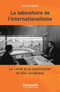 Le laboratoire de l'internationalisme (1949-1989) -le caem e