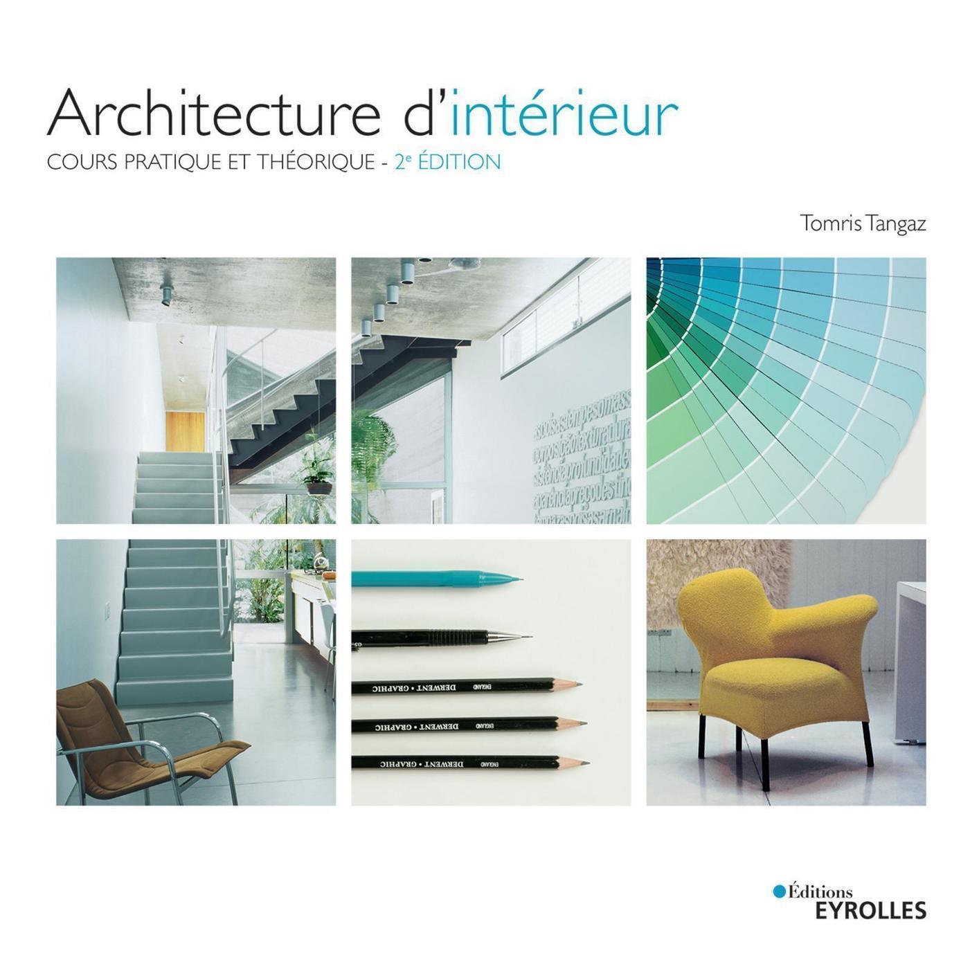 L Architecture D Intérieur architecture d'intérieur - t.tangaz - 2ème édition - librairie eyrolles