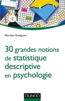 30 grandes notions de statistique descriptive en psychologie