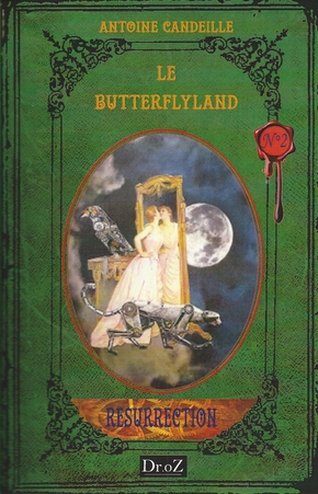Le butterflyland Tome 2 : résurrection