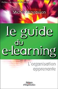 Le guide du e-learning l'organisation apprenante