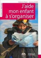 S.Bujon, L.Einfalt - J'aide mon enfant a s'organiser