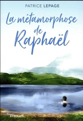 P.Lepage- La métamorphose de Raphaël
