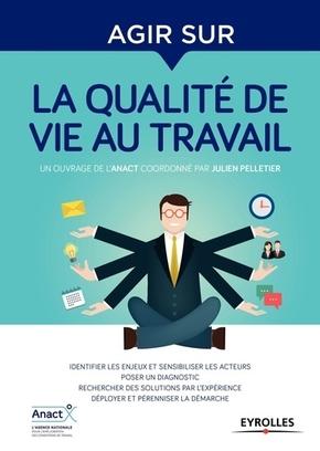 Collectif Anact, J.Pelletier- Agir sur la qualité de vie au travail