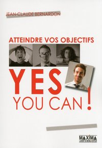 Atteindre vos objectifs... Yes you can!