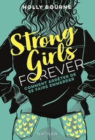 Strong girls forever - Tome 3 comment arrêter de se faire emmerder