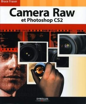 Bruce Fraser- Camera Raw et Photoshop CS2